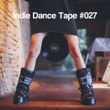 Indie Dance Tape #027